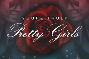 Music release: Pretty Girls by Yourz Truly